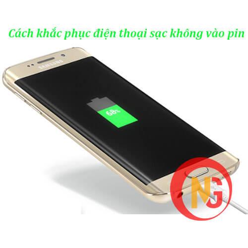Cách khắc phục điện thoại sạc không vào pin