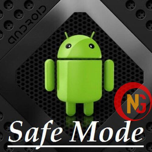 Safe Mode chế độ an toàn