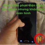 Khắc phục điện thoại không lên màn hình